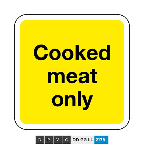 Cooked meat only