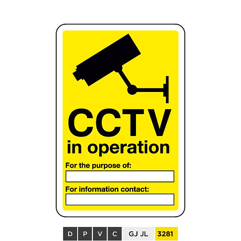 CCTV in operation, For the purpose of (insert text) For information contact ...