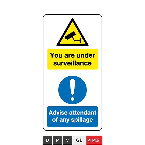 You are under surveillance, Advise attendant of any spillage