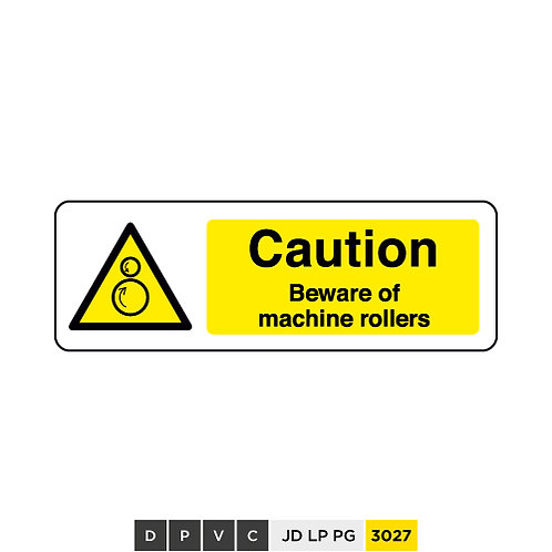 Caution, beware of machine rollers