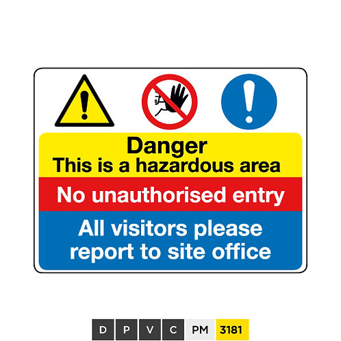 Danger, This is a hazardous area, No unauthorised entry, All visitors ...