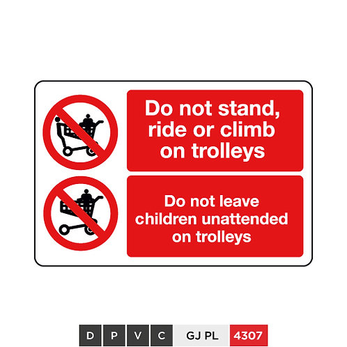 Do not stand, ride or climb on trolleys, Do not leave children unattended ...