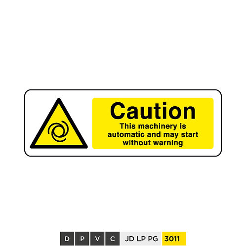 Caution, This machinery is automatic and may start without warning