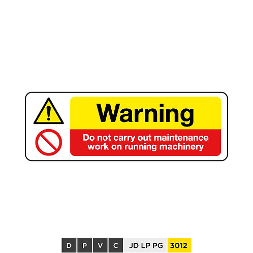 Warning, Do not carry out maintenance work on running machinerys