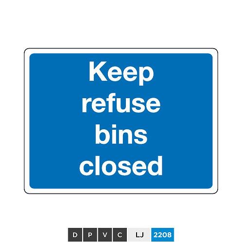 Keep refuse bins closed