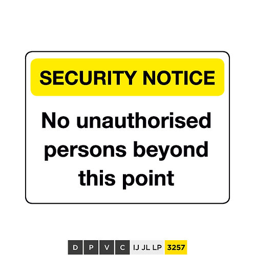Security Notice, No unauthorised persons beyond this point