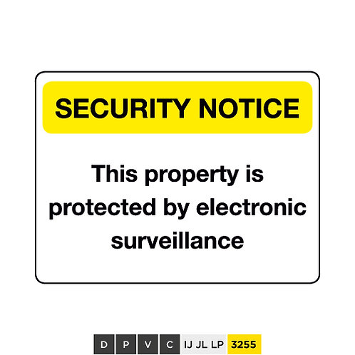 Security Notice, This property is protected by electronic surveillance
