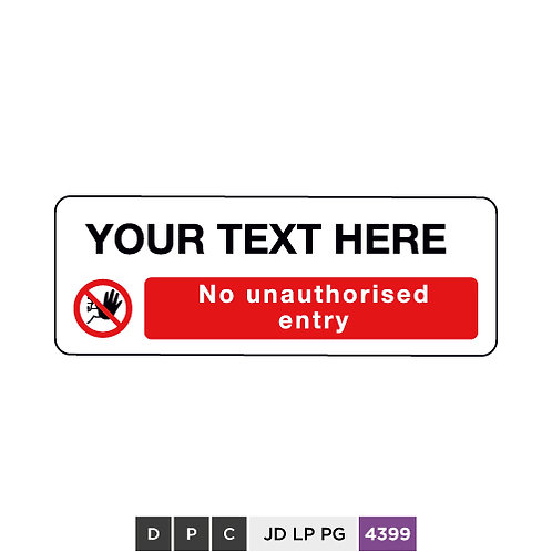 (insert text), No unauthorised entry