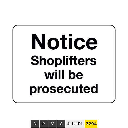 Notice, Shoplifters will be prosecuted
