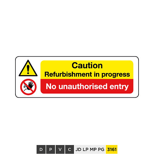 Caution, Refurbishment in progress, No unauthorised entry