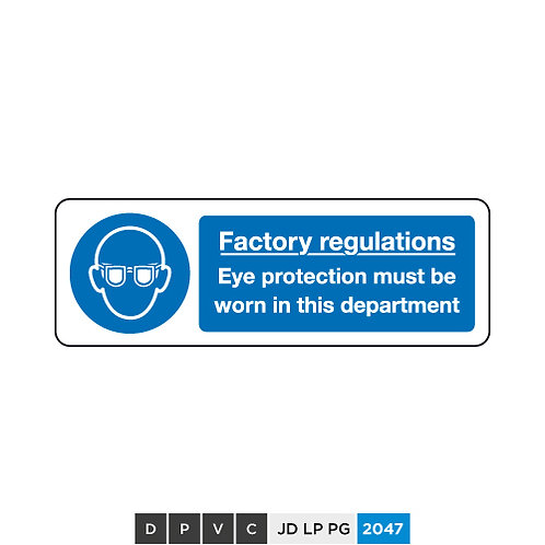 Factory regulations, Eye protection must be worn in this department