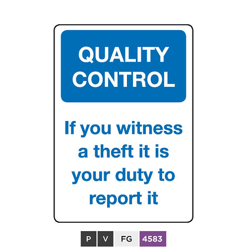 Quality control, If you witness a theft it is your duty to report it