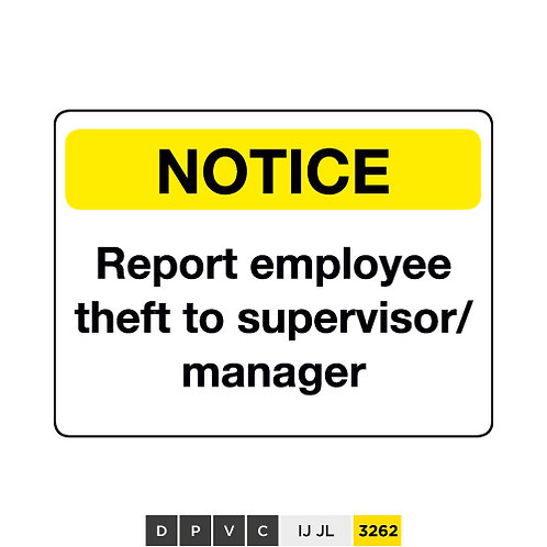 Notice, Report employee theft to supervisor/manager