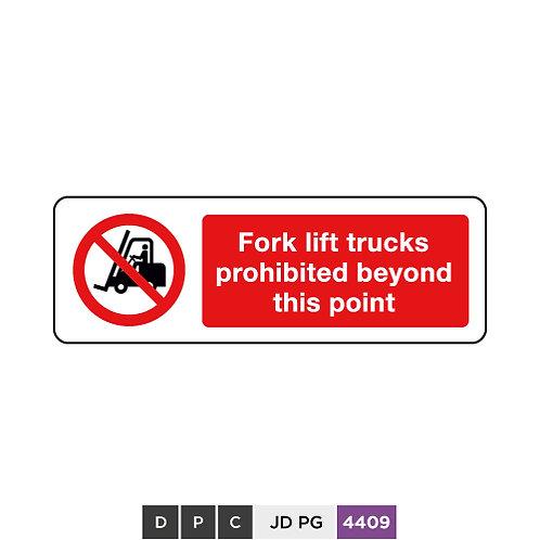 Fork lift trucks prohibited beyond this point