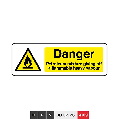 Danger, Petroleum mixture giving off a flammable heavy vapour