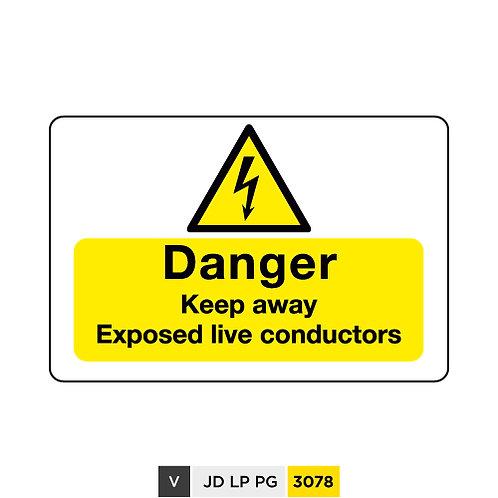 Danger, Keep away, Explosive live conductors