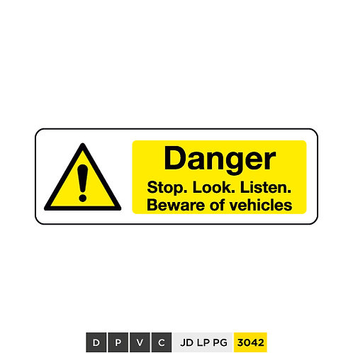 Danger, Stop. Look. Listen. Beware of vehicles