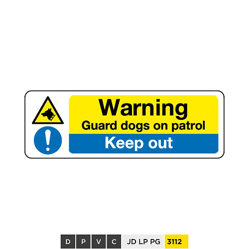 Warning, Guard dogs on patrol, Keep outs