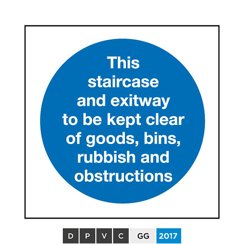 This staircase and exitway to be kept clear of goods, bins, rubbish and ...