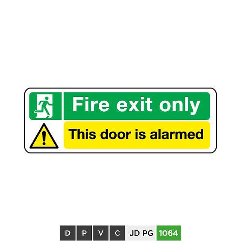 Fire exit only, This door is alarmed