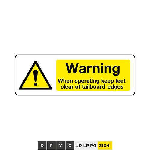 Warning, When operating keep feet clear of tailboard edges