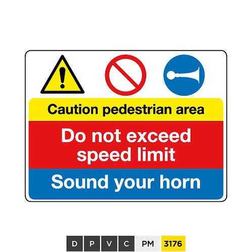 Caution pedestrian area, Do not exceed speed limit, Sound horn