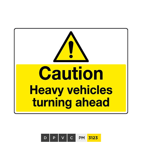 Caution, Heavy vehicles turning ahead