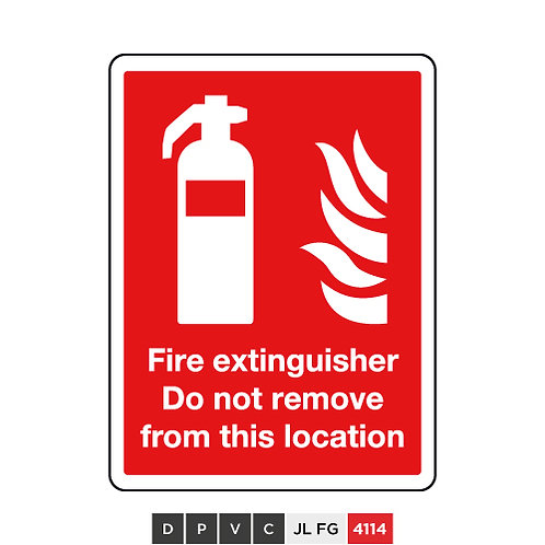 Fire extinguisher, Do not remove from this location