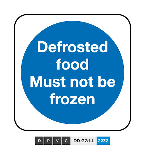 Defrosted food must not be frozen
