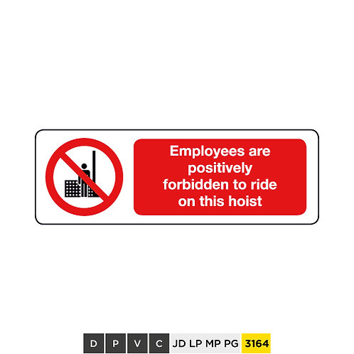 Employees are positively forbidden to ride on this hoist
