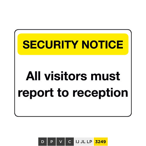 Security Notice, All visitors must report to reception