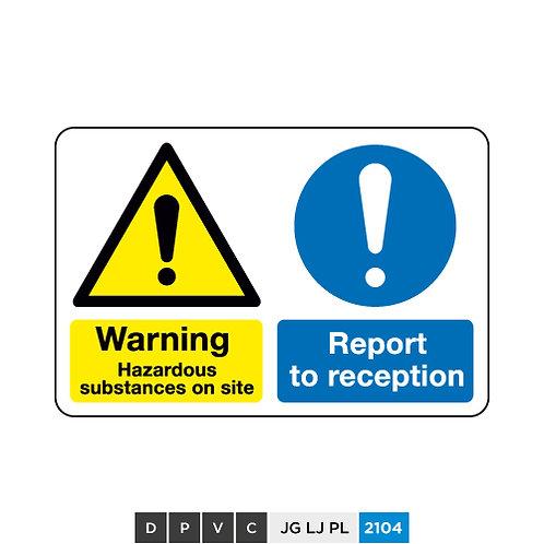 Warning, Hazardous substances on site, Report to reception