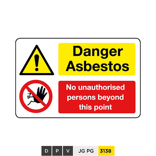 Danger Asbestos, No unauthorised persons beyond this point