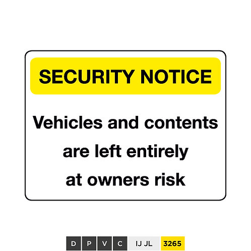 Security Notice, Vehicles and contents are left entirely at owners risk