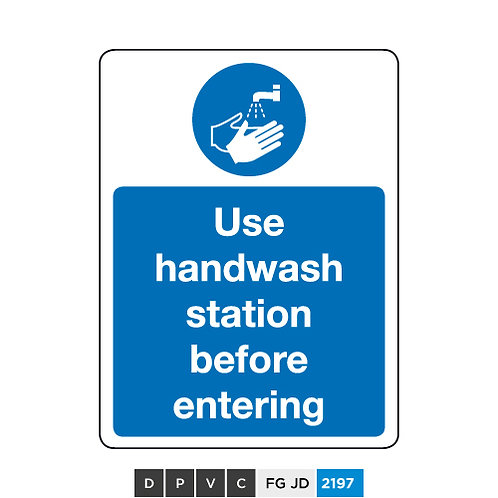 Use hand wash station before entering