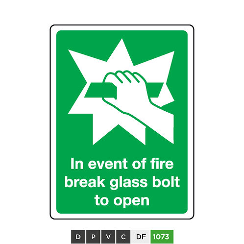 In Event of Fire Break Glass Bolt to Open