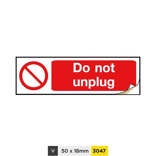 Do not unplug