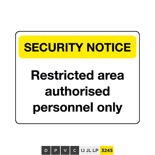 Security Notice, Restricted area authorised personnel only
