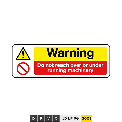 Warning, Do not reach over or under running machinerys
