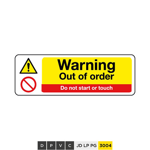 Warning, Out of order, Do not start or touchs