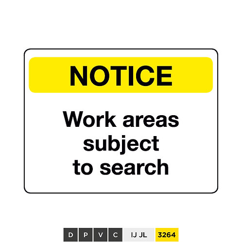 Notice, Work areas subject to search