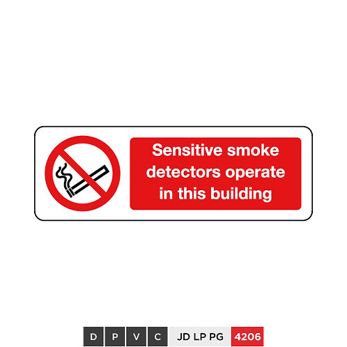 Sensitive smoke detectors operate in this building