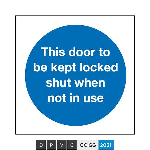 This door to be kept locked shut when not in use