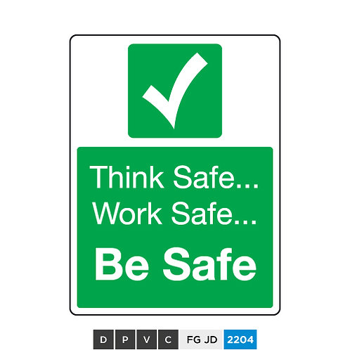 Think Safe, Work Safe, Be Safe