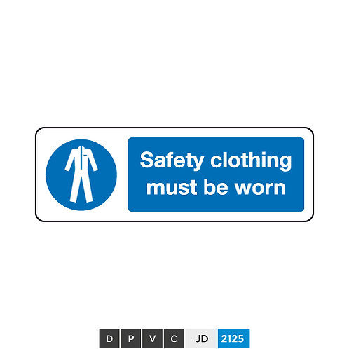 Safety clothing must be worn