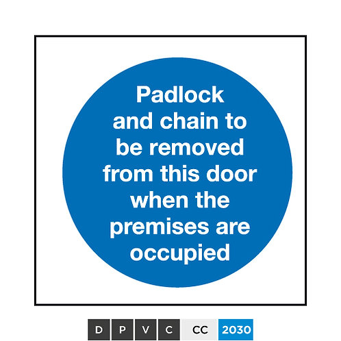 Padlock and chain to be removed from this door when the premises are occupied