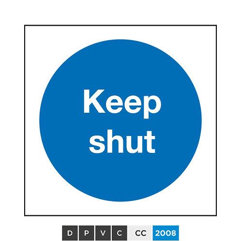 Keep shut
