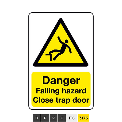 Danger, Falling hazard, Close trap door
