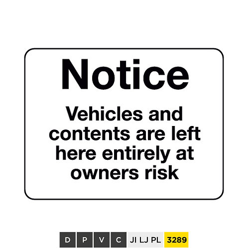 Notice, Vehicles and contents are left here entirely at owners risk