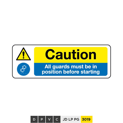 Caution, All guards must be in position before startings